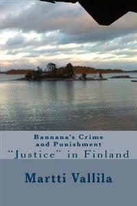 Bannana's Crime and Punishment: Justice in Finland