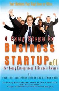 4 Easy Steps to Business Startup: For Young Entrepreneur & Business Owners