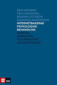 Internetbaserad psykologisk behandling : evidens, indikation och praktiskt genomförande