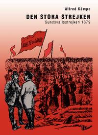 Den stora strejken : Sundsvallsstrejken 1879