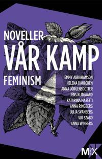 Vår kamp : feministiska noveller
