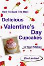 How to Bake the Best Delicious Valentine's Day Cupcakes - In Your Kitchen