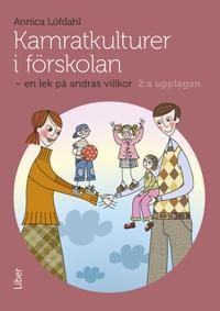 Kamratkulturer i förskolan : en lek på andras villkor