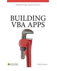 Building VBA Apps: Using Microsoft Access 2010
