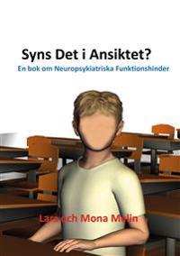 Syns det i ansiktet : en bok om neuropsykiatriska funktionshinder