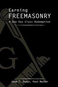 Earning Freemasonry: A One Day Class Redemption