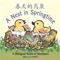 A Nest in Springtime  A Bilingual Book of Numbers - Belle Yang  Belle Yang - böcker (9780763652791)     Bokhandel
