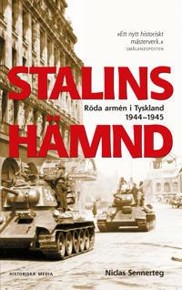 Stalins Hämnd : Röda armén i Tyskland 1944–1945