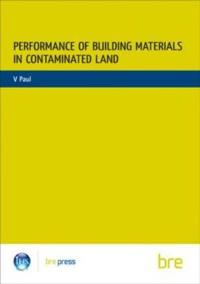 Performance of Building Materials on Contaminated Land