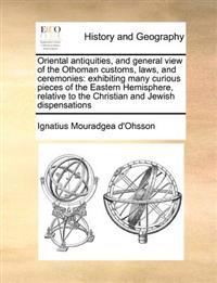 Oriental Antiquities, and General View of the Othoman Customs, Laws, and Ceremonies