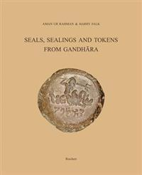 Seals, Sealings and Tokens from Gandhara