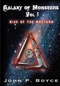 Galaxy of Monsters Vol. I: Rise of the Nocturn