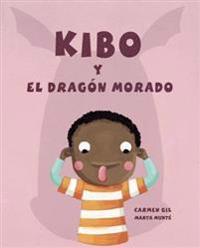 Kibo y el dragon morado / Kibo and the Purple Dragon