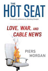 The Hot Seat: Love, War, and Cable News