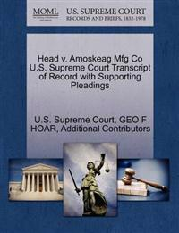 Head V. Amoskeag Mfg Co U.S. Supreme Court Transcript of Record with Supporting Pleadings