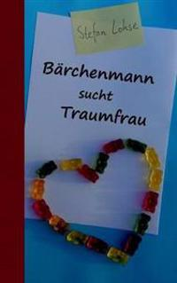 Barchenmann Sucht Traumfrau