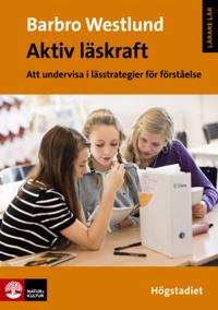 Aktiv läskraft : Att undervisa i lässtrategi för förståelse Högstadiet
