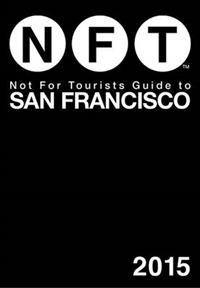 Not for Tourists 2015 Guide to San Francisco