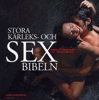 Stora kärleks- och sexbibeln : den kompletta kärleksguiden