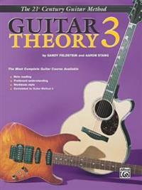 21st Century Guitar Theory 3: The Most Complete Guitar Course Available