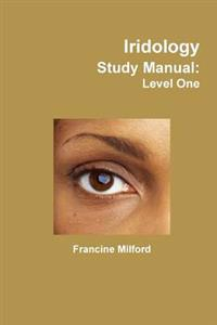 Iridology Study Manual: Level One