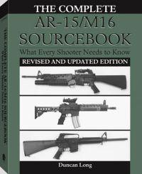 The Complete AR-15/M16 Sourcebook