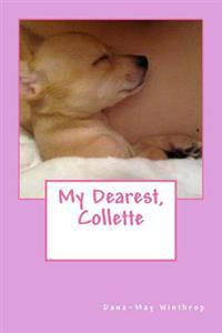 My Dearest, Collette
