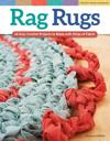 Rag Rugs, Revised and Expanded: 16 Easy Crochet Projects to Make with Strips of Fabric