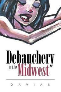 Debauchery in the Midwest