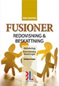 Fusioner : redovisning & beskattning