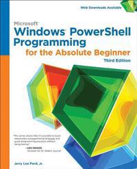 Microsoft Windows Powershell Programming for the Absolute Beginner