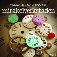 Mirakelverkstaden - Valérie Tong Cuong pdf epub