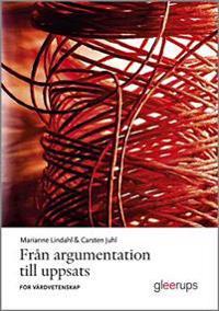 Från argumentation till uppsats - för vårdvetenskap