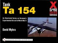 X Planes of the Third Reich - An Illustrated Series on Germanyas Experimental Aircraft of World War II