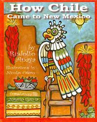 How Chile Came to New Mexico =: Como Llego El Chile a Nuevo Mexico