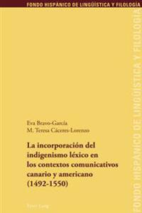 La Incorporación del Indigenismo Léxico En Los Contextos Comunicativos Canario y Americano (1492-1550)