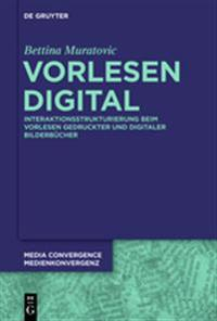 Vorlesen Digital: Interaktionsstrukturierung Beim Vorlesen Gedruckter Und Digitaler Bilderbcher