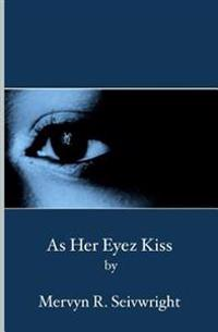 As Her Eyez Kiss