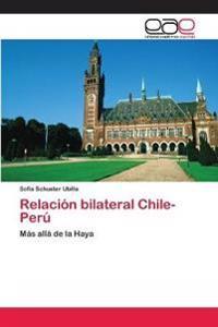 Relacion Bilateral Chile-Peru