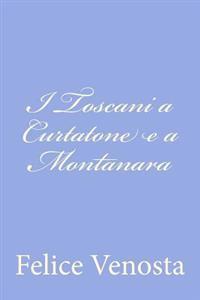 I Toscani a Curtatone E a Montanara