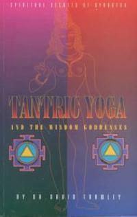 Tantric Yoga and the Wisdom Goddesses
