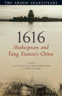 1616: Shakespeare and Tang Xianzu's China