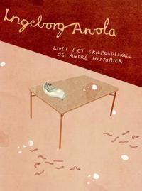 Livet i et skilpaddeskall og andre historier - Ingeborg Arvola | Inprintwriters.org