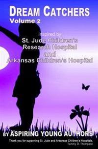 Dream Catchers: Inspired by St. Jude Children's Research Hospital & Arkansas Children's Hospital