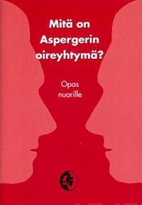 Mitä aspergerin syndrooma on, ja miten se vaikuttaa minuun?