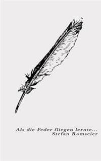 ALS Die Feder Fliegen Lernte
