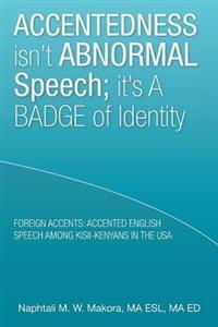Accentedness Isn't Abnormal Speech