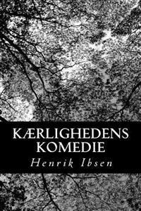 Kærlighedens Komedie - Henrik Ibsen | Ridgeroadrun.org