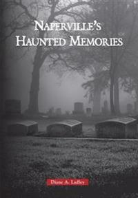 Naperville's Haunted Memories