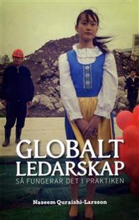 Globalt ledarskap : så fungerar det i praktiken